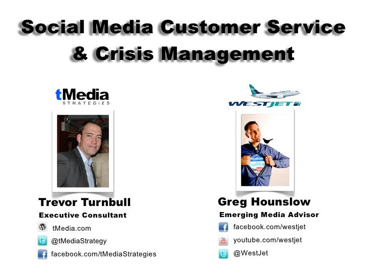Social Media Customer Service    & Crisis Management Trevor Turnbull                   Greg Hounslow Executive Consultant ...