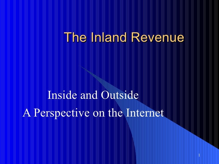 The Inland Revenue    Inside and OutsideA Perspective on the Internet                                1