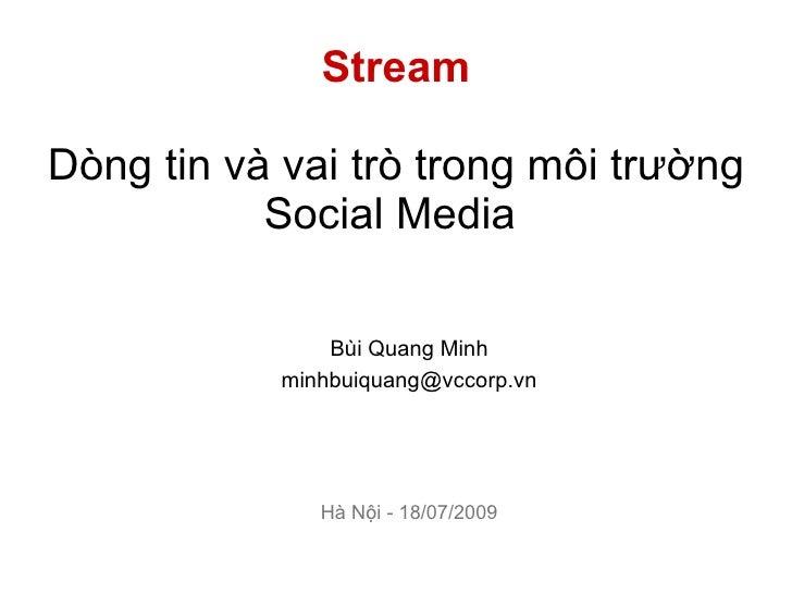 Stream  Dòng tin và vai trò trong môi trường            Social Media                  Bùi Quang Minh             minhbuiqu...