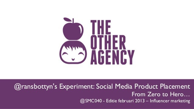 #Smc040 @ransbottyn's Experiment: Social Media Product Placement