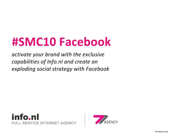#SMC10 Facebook activate your brand with the exclusive capabilities of Info.nl and create an exploding social strategy wit...