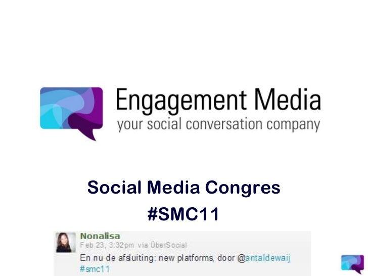 Social Media Congres<br />#SMC11<br />