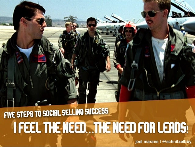 I feel the need..the need for leads! Five steps to social selling success