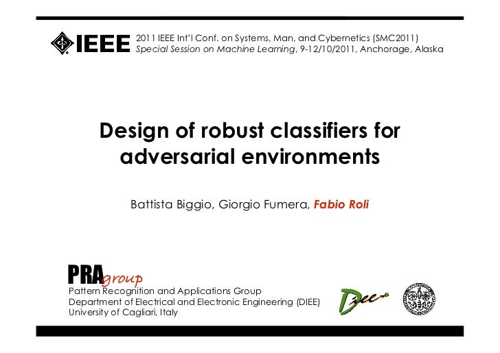 Design of robust classifiers for adversarial environments - Systems, Man, and Cybernetics (SMC), 2011 IEEE International Conference on