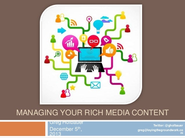 Managing Your Rich Media Content