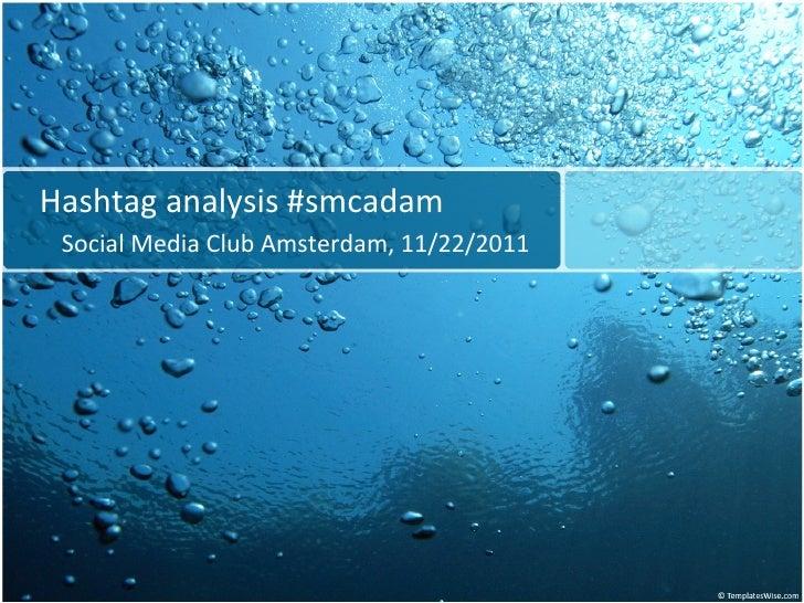 Hashtag analysis #smcadam Social Media Club Amsterdam, 11/22/2011