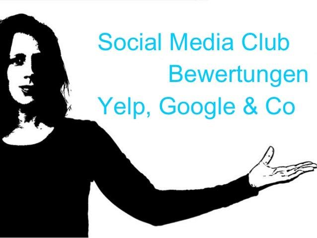 Social Media Club Bewertungen Yelp, Google & Co
