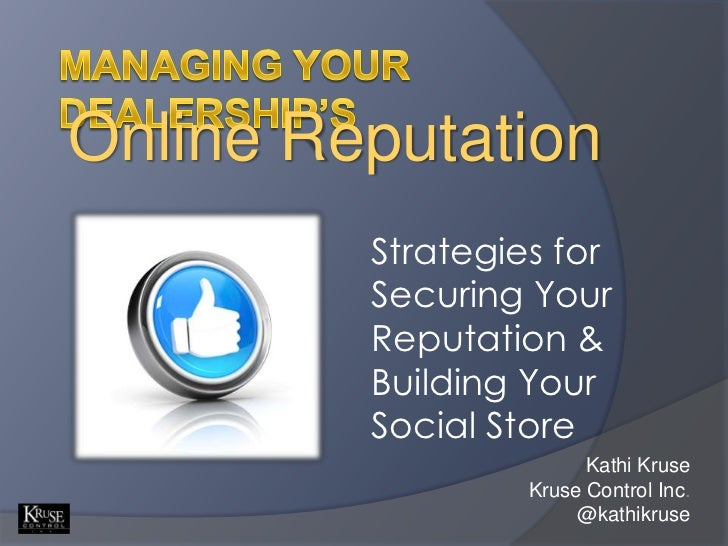 Managing your dealership's<br />Online Reputation<br />Strategies for Securing Your Reputation & Building Your Social Stor...
