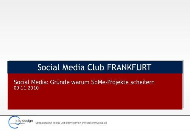 Spezialisten für interne und externe Unternehmenskommunikation Social Media: Gründe warum SoMe-Projekte scheitern 09.11.20...
