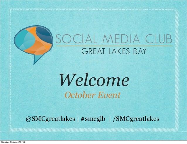 Welcome October Event  @SMCgreatlakes | #smcglb | /SMCgreatlakes  Sunday, October 20, 13