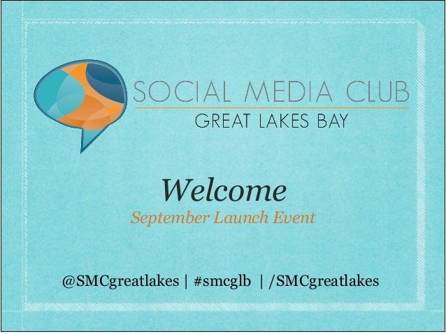 Welcome September Launch Event @SMCgreatlakes   #smcglb   /SMCgreatlakes
