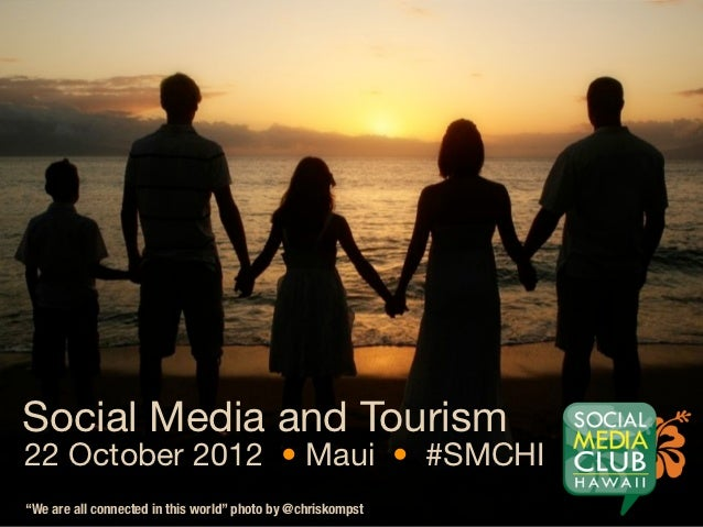"""Social Media and Tourism22 October 2012 • Maui • #SMCHI""""We are all connected in this world"""" photo by @chriskompst"""