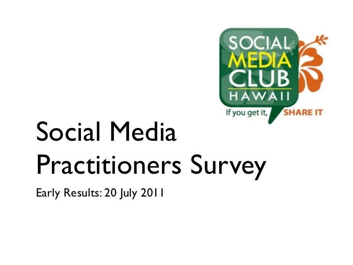 Social MediaPractitioners SurveyEarly Results: 20 July 2011