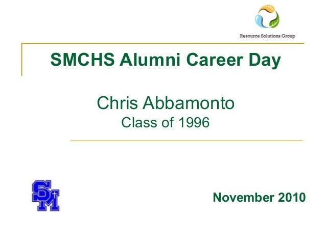 SMCHS Alumni Career Day Chris Abbamonto Class of 1996 November 2010