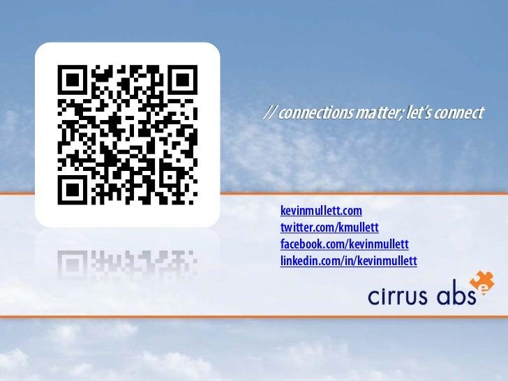 // connections matter; let's connect<br />kevinmullett.comtwitter.com/kmullettfacebook.com/kevinmullettlinkedin.com/in/kev...