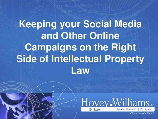 Keeping your Social Media     and Other Online  Campaigns on the RightSide of Intellectual Property             Law
