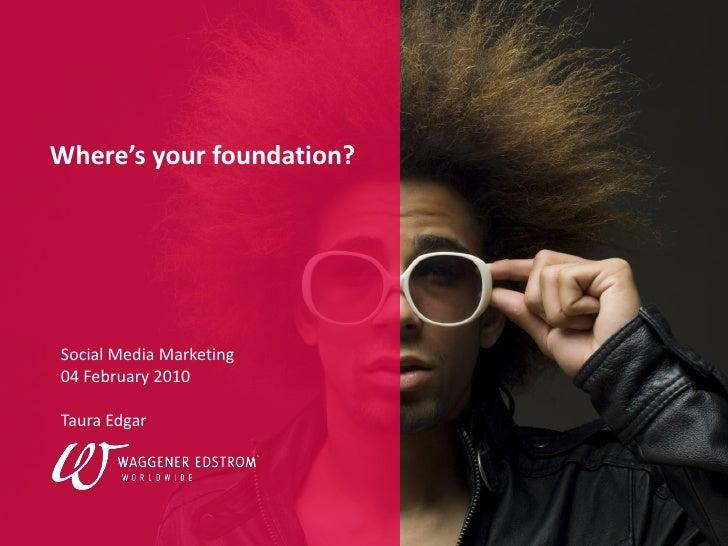 Social Media - Where's Your Foundation?