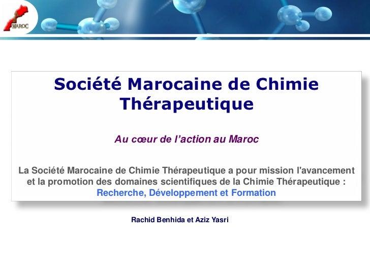 Société Marocaine de Chimie              Thérapeutique                    Au cœur de l'action au MarocLa Société Marocaine...