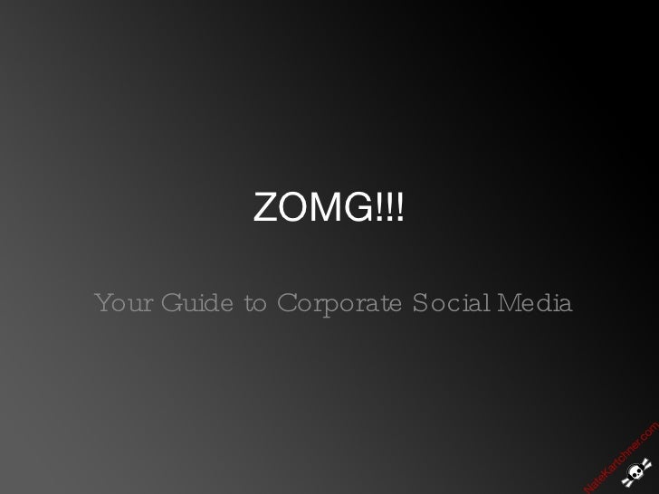 ZOMG!!! Your Guide to Corporate Social Media