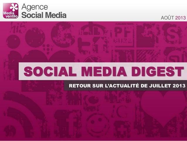 Social Media Digest n°14: retour sur l'actualité des réseaux sociaux de Juillet 2013 !