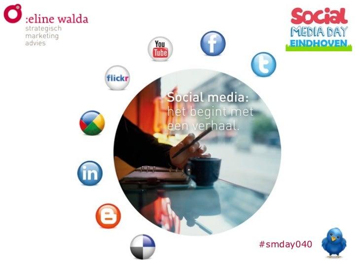 Zet social media strategisch in - presentatie voor #SMDay040 in Eindhoven 2012