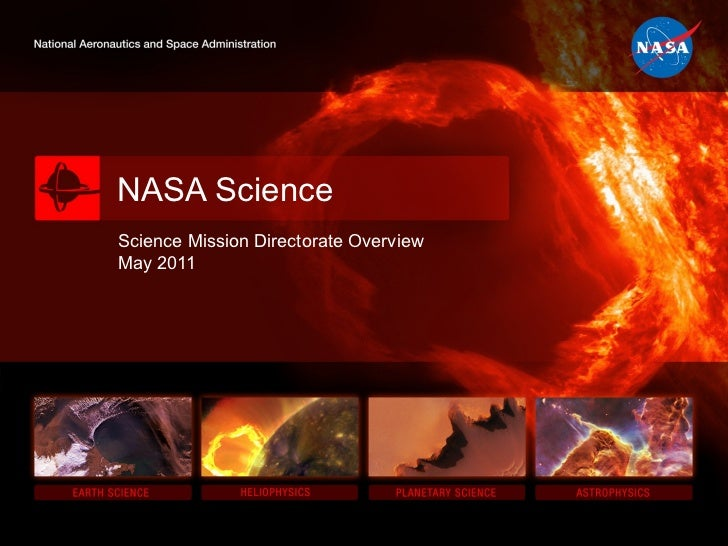 NASA Science Science Mission Directorate Overview May 2011