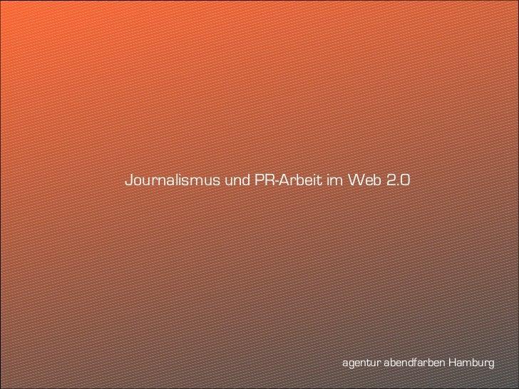 Journalismus und PR-Arbeit im Web 2.0                            agentur abendfarben Hamburg