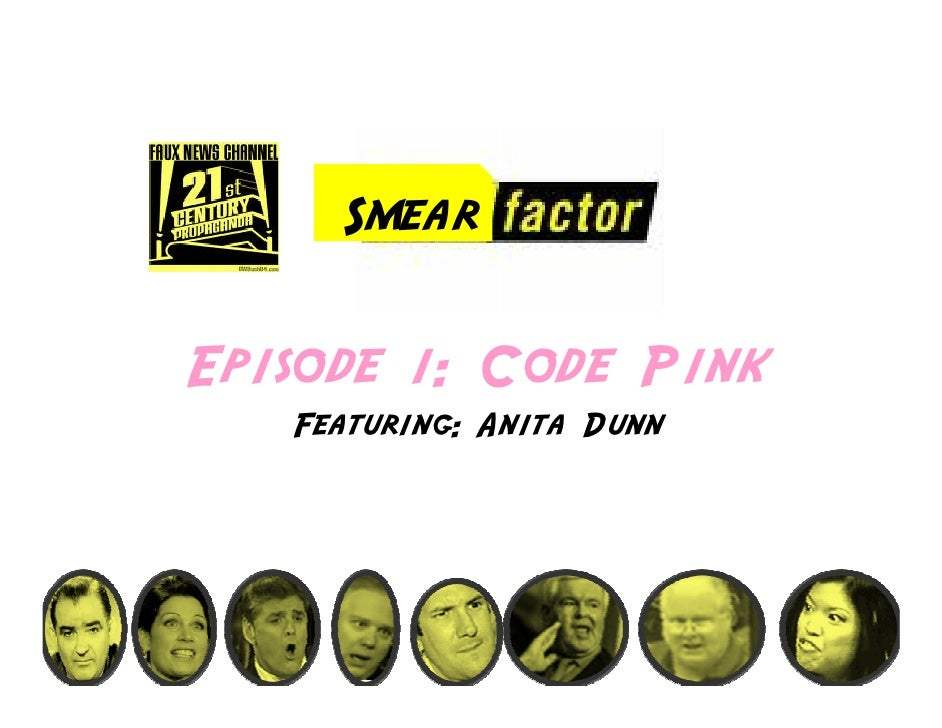 Smear  Episode 1: Code Pink    Featuring: Anita Dunn