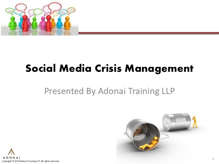 Social Media Crisis Management                                            Presented By Adonai Training LLP                ...