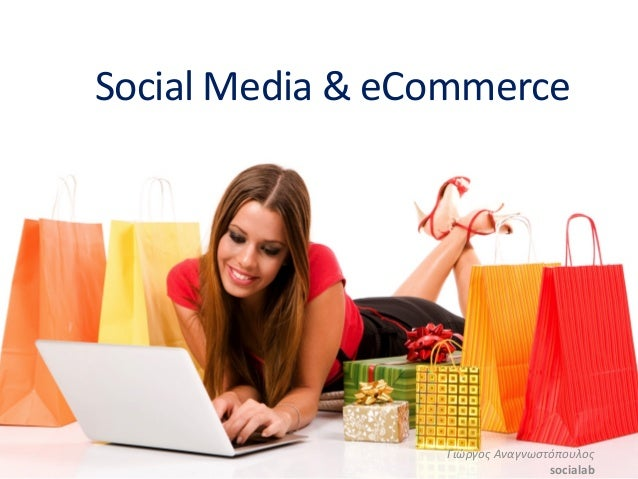 Social Media & eCommerce                           Γιώργος Αναγνωστόπουλος                                  ...