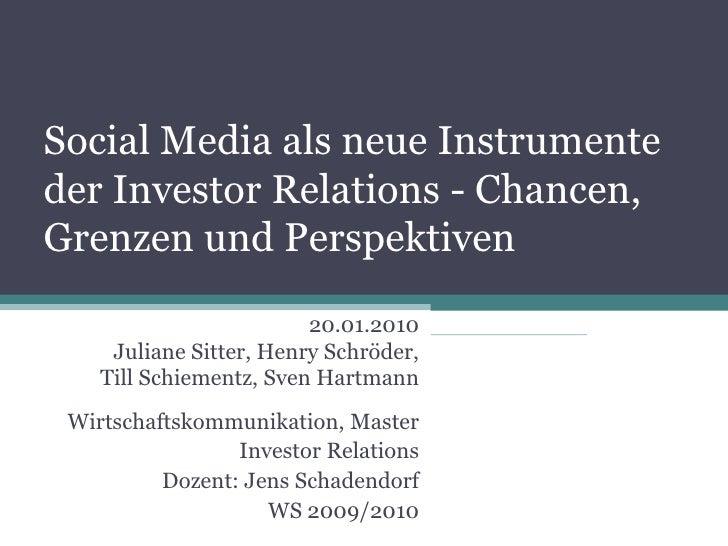 Social Media als neue Instrumente der Investor Relations - Chancen, Grenzen und Perspektiven<br />20.01.2010<br />Juliane ...