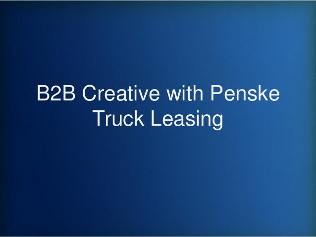 B2B Creative with Penske Truck Leasing