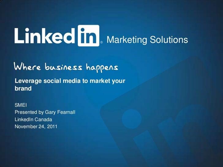 LinkedIn: Leverage social media to market your brand