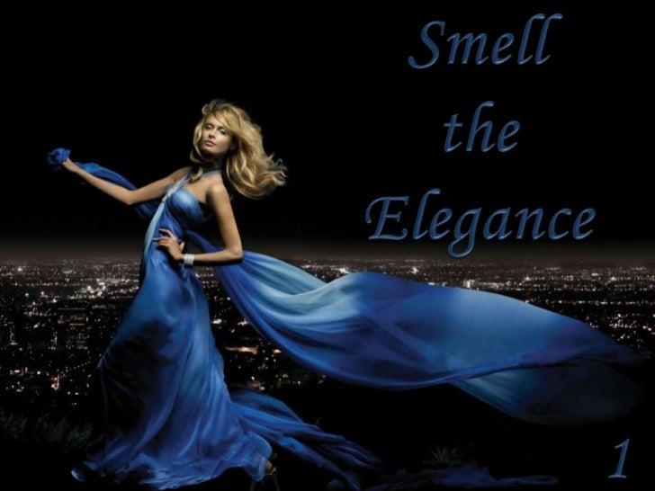 Smell<br />the<br />Elegance<br />1<br />