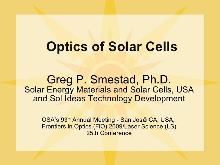 Greg P. Smestad, Ph.D. Solar Energy Materials and Solar Cells, USA and Sol Ideas Technology Development <ul><ul><ul><li>Op...