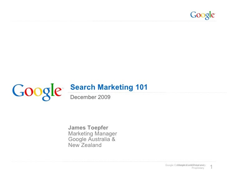 Search Marketing 101 December 2009 James Toepfer Marketing Manager  Google Australia & New Zealand
