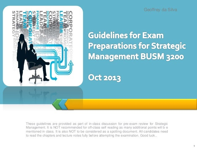 These guidelines are provided as part of in-class discussion for pre-exam review for Strategic Management. It is NOT recom...