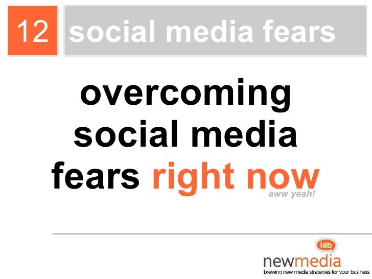 12 Social Media Fears and overcoming them now!