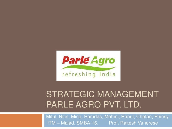 parle agro case study The project study of the distribution channel and market analysis of the of channel and market analysis of the of the products distributed and marketed by keventer agro under the license of parle agro involves the study of the strategies undertaken by in this case, the objective.