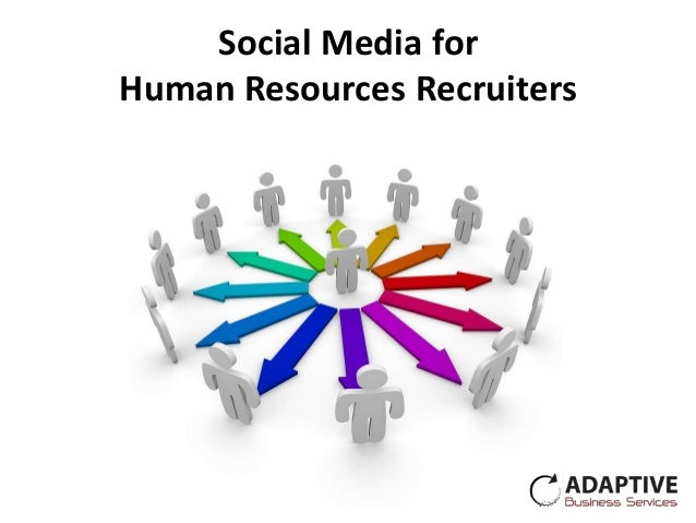 Social Media forHuman Resources Recruiters
