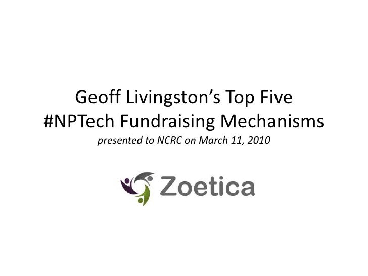 Geoff Livingston's Top Five #NPTech Fundraising Mechanismspresented to NCRC on March 11, 2010<br />
