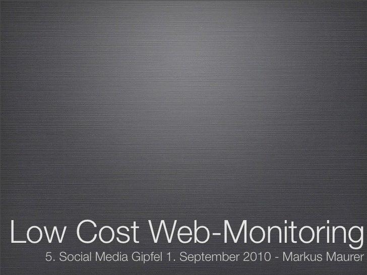 Low Cost Web-Monitoring   5. Social Media Gipfel 1. September 2010 - Markus Maurer