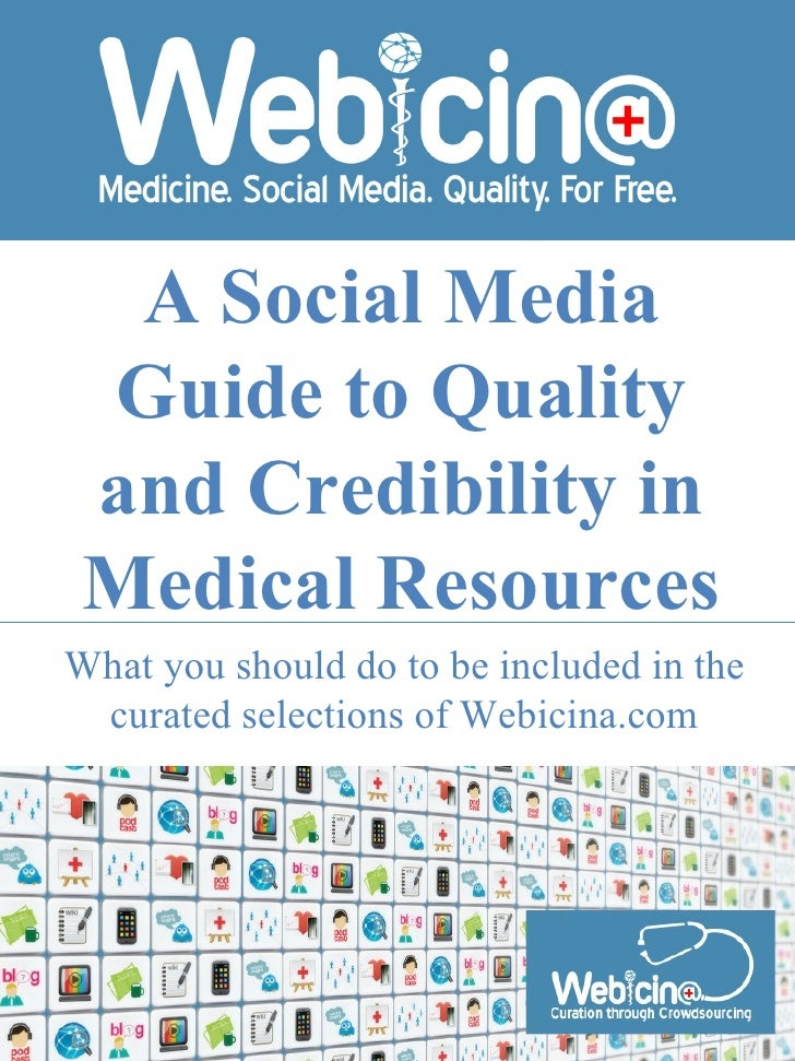 A Social Media Guide to Quality and Credibility in Medical ResourcesWhat you should do to be included in the curated selec...