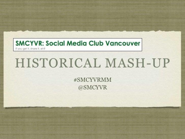 HISTORICAL MASH-UP      #SMCYVRMM       @SMCYVR
