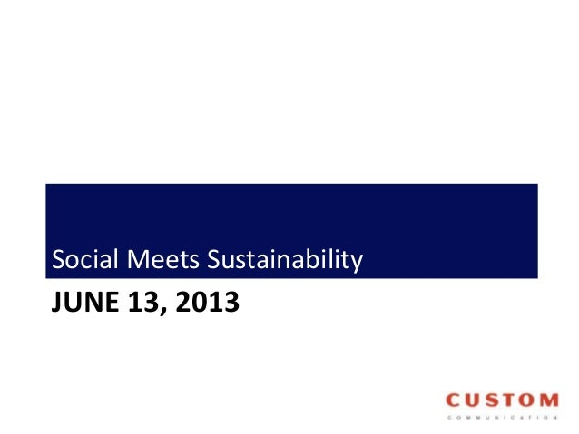 JUNE 13, 2013Social Meets Sustainability