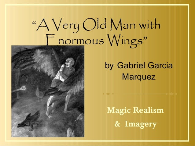 essays on a very old man with enormous wings A very old man with enormous wings – essay example home / essay examples / world literature / a very old man with enormous w  who came to see the old man.