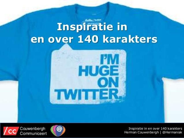 Inspiratie in    en over 140 karaktersCouwenbergh          Inspiratie in en over 140 karaktersCommuniceert       Herman Co...