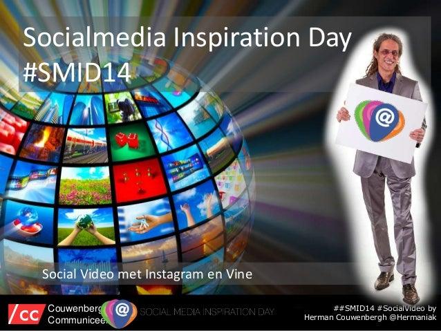 Socialmedia Inspiration Day #SMID14 Social Video met Instagram en Vine ##SMID14 #SocialVideo by Herman Couwenbergh @Herman...