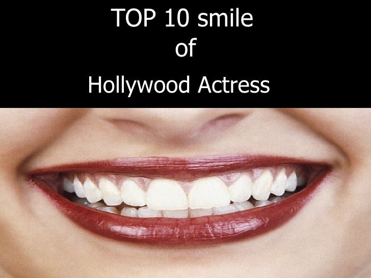 Hollywood Actress  TOP 10 smile  of