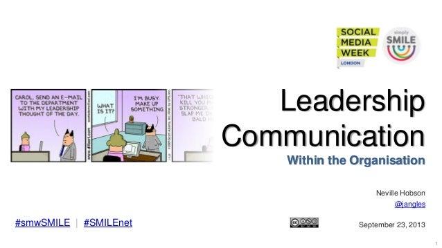 #SMWSMILE | #SMILENET 1 Leadership Communication Within the Organisation Neville Hobson @jangles September 23, 2013#smwSMI...
